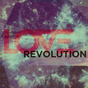 Love Revolution Pt. 3: Love Sees/We Surrender