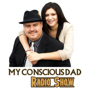 My Conscious Dad - September 9, 2016