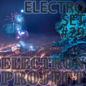 Electron Project - Electro Set 29 (2015.12.27)