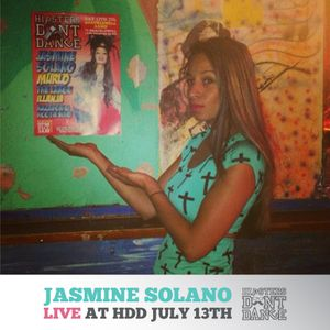 Jasmine Solano Live at HDD July 13th