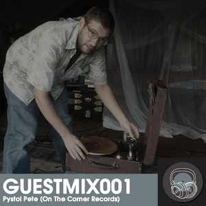 GUESTMIX001 | Pystol Pete (On The Corner Records) (February 2014)