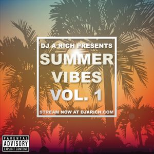 DJ A Rich Presents - Summer Vibes Vol.1