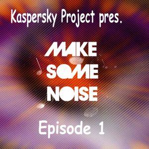 Kaspersky Project pres. Make Some Noise.  Episode 1.