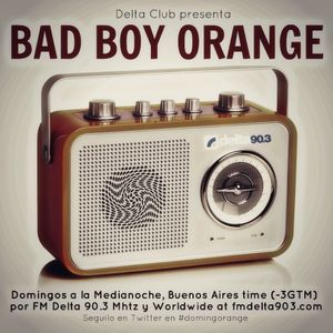2012-05-27- Delta Club presenta Bad Boy Orange - FmDelta903