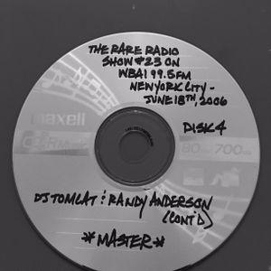 THE RARE RADIO SHOW #23 ON WBAI 99.5FM IN NYC (PT.4) - 6/18/06 - DJ TOMCAT & RANDY ANDERSON