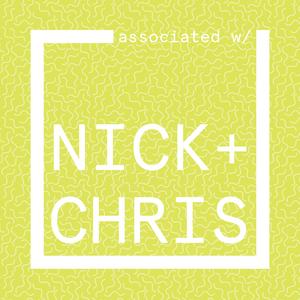 associated w/ NICK + CHRIS