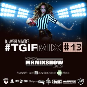 DJ Averi Minor - #TGIFMIX13
