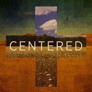 Centered on Jesus