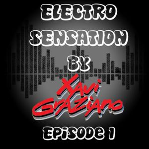 Electro Sensation by Xavi Graziano Episode 1