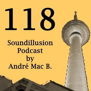 Soundillusion 118 - Oktober 2015 - Podcast by André Mac B. - House