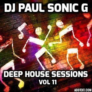 DJ PAUL SONIC G presents DEEP HOUSE sessions vol 11