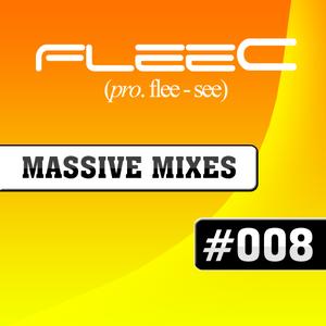 FleeC Massive Mix Episode 008
