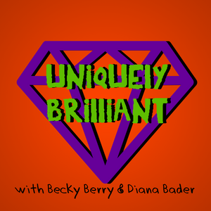 Episode 51: Becky is Uniquely Brilliant?