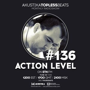 Action Level - Akustika Topless Beats 136 - July 2019