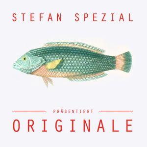 Stefan Spezial präsentiert Originale
