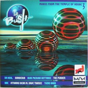 La Bush Music From The Temple Of House Vol.3 (1997) mixed by DJ George's