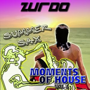 Zurdo - Moments Of House Vol 4 (Summer Sax)