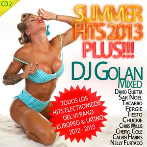 SUMMER HITS 2013 PLUS! - Mixed by DJ Golan