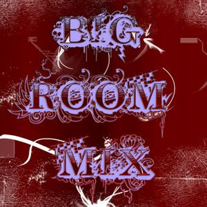 Big Room Mix 97