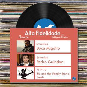 Alta Fidelidade   30.06.2015   Entrevista com Boca Migotto e Pedro Guindani