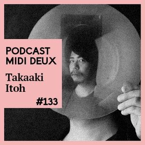 Podcast #133 - Takaaki Itoh