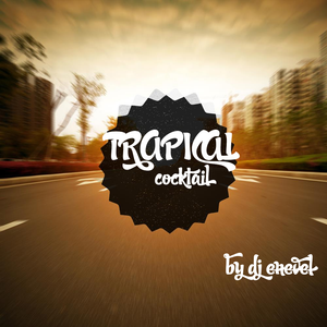 Dj Enevel - Trapical Cocktail (Download Free, Tracklist Available)