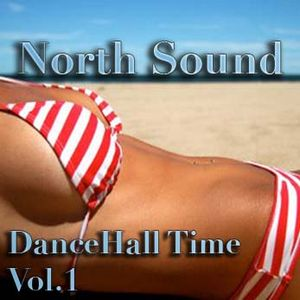 North Sound -  DanceHall Time VOL.1
