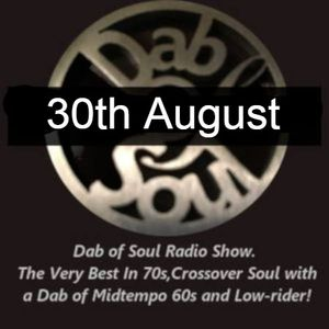 Dab of Soul Radio Show 30th August 2021 - Top 7 Choices From John Szpajer