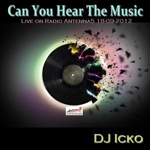 Dj Icko - Can you hear the Music (Live on Radio Antenna5 18-09-2012)