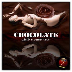CHOCOLATE (TAmaTto 2016 Club House Mix)