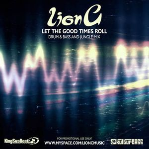 LION C - LET THE GOOD TIMES ROLL