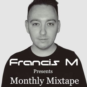 Francis M Presents: Monthly Mixtape March 2016