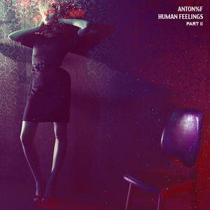 ANTON%F - Human feelings (Part II)