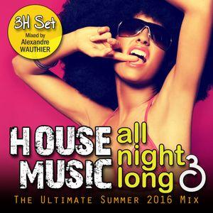 House Music All Night Long (Vol 3)