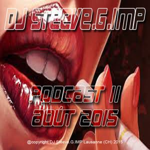 DJ STeeve.G.IMP Podcast 11 août 2015