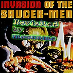 Invasion of the Saucer-Men : Revisited