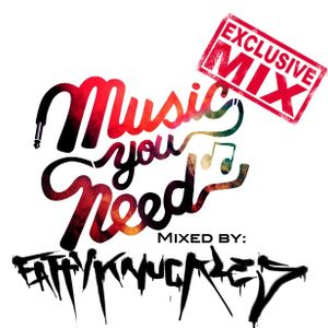 MusicYouNeed.net Exclusive Mix