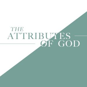 The Attributes of God Part 3 - Audio