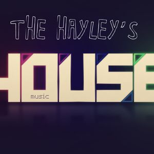 The Hayley´s House Music