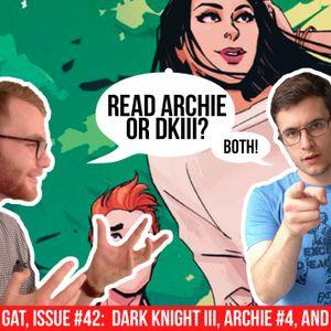 Civil War Trailer, Dark Knight III & Archie #4 Review | CCWG 42