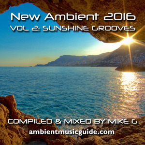 Sunshine Grooves - New Ambient 2016 vol 2 mixed by Mike G