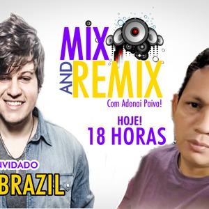 Programa Mix And Remix! Com Adonai Paiva EDiÇÂO  3 15/10/2016