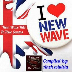 """ New Wave Hits Of The 80's "" Ft. Totie Santos-(Compiled By Aneh Estuista)"