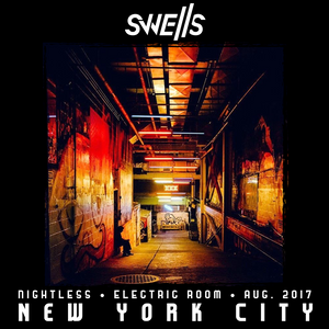 SWELLS - Electric Room New York 2017