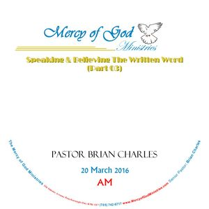 Speaking & Believing The Written Word (Part 03)
