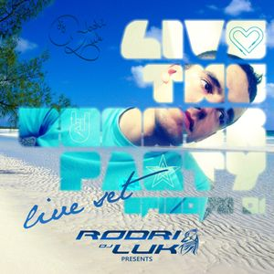 Rodri Luk - Live the Summer Party Ep. 07