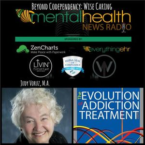 Beyond Codependency: Wise Caring with Judy Voruz, M.A.
