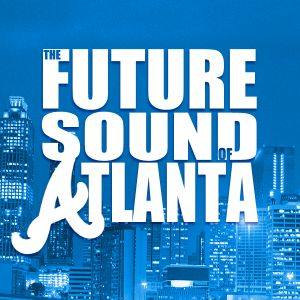 The Future Sound Of Atlanta