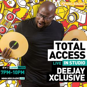 DJ XCLUSIVE TOTAL ACCESS ON NRG RADIO FRIDAY NIGHTS HOUR 3 30/112018
