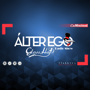 ÁLTER EGO by Glass Hat #026 for CLUBBERS RADIO